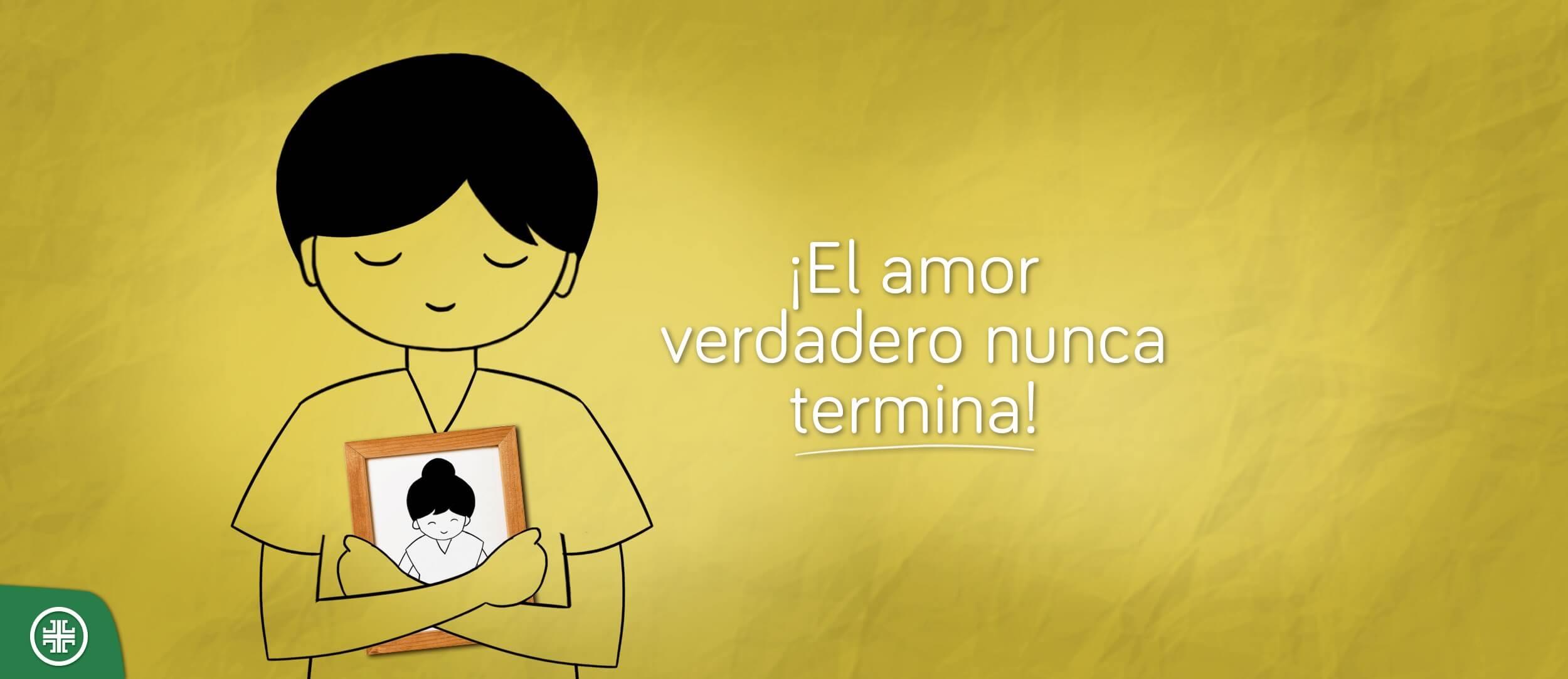 ¡El amor verdadero nunca termina!