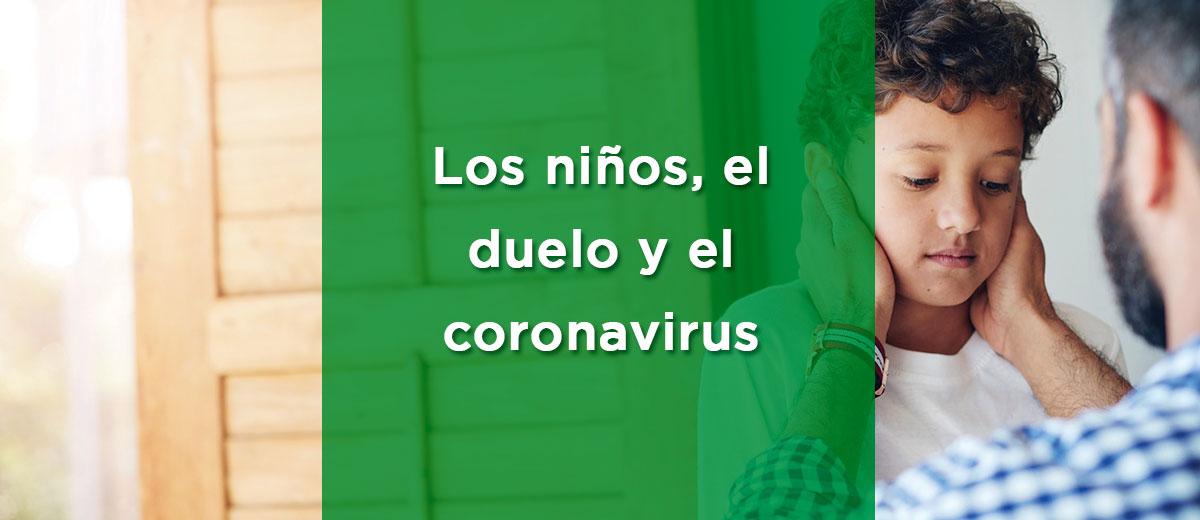 Los niños, el duelo y el coronavirus